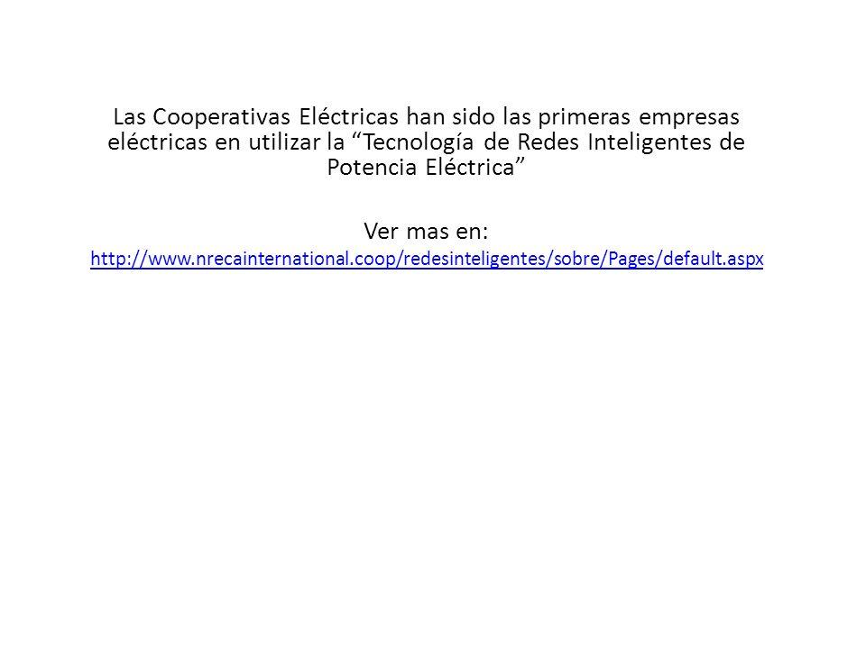 Las Cooperativas Eléctricas han sido las primeras empresas eléctricas en utilizar la Tecnología de Redes Inteligentes de Potencia Eléctrica