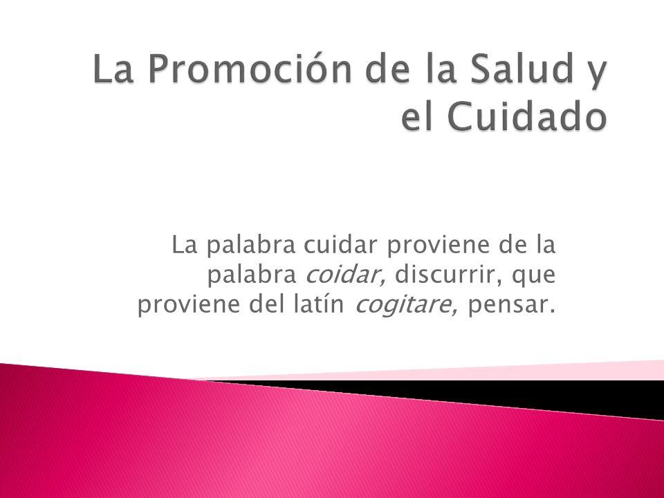 La Promoción de la Salud y el Cuidado