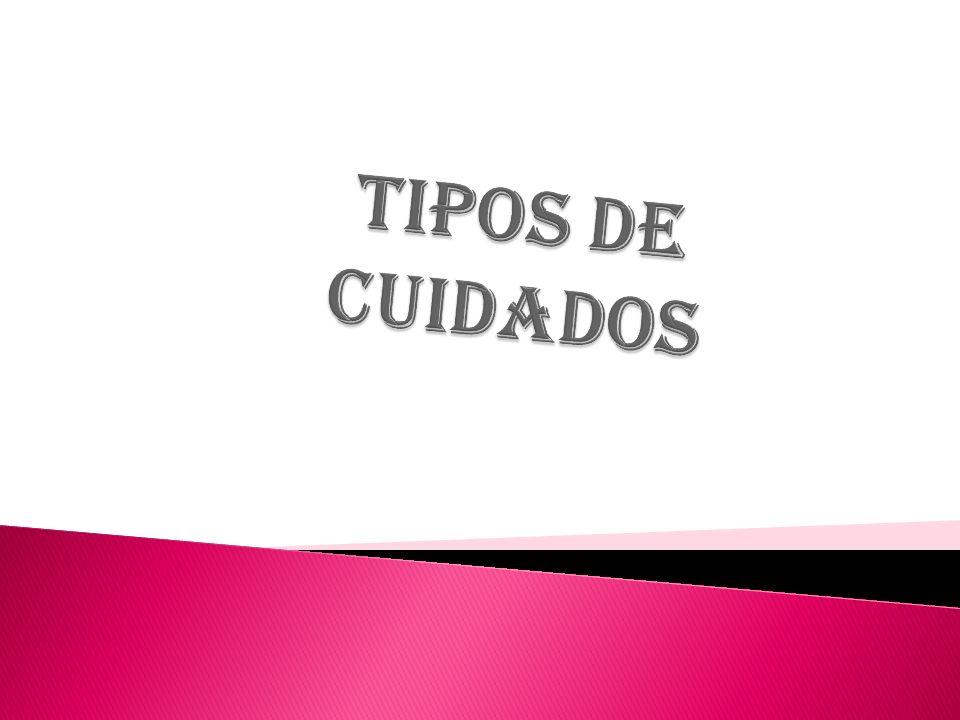 TIPOS DE CUIDADOS