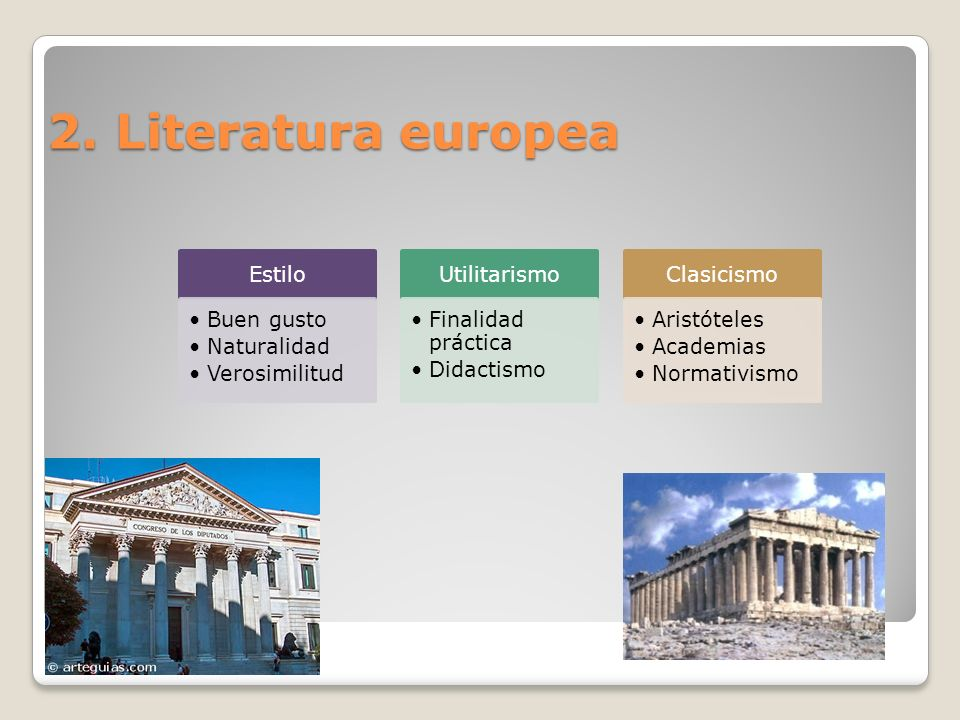 2. Literatura europea Estilo Buen gusto Naturalidad Verosimilitud