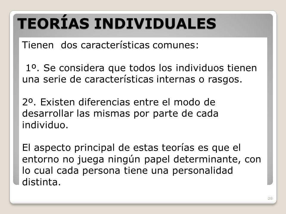 TEORÍAS INDIVIDUALES Tienen dos características comunes: