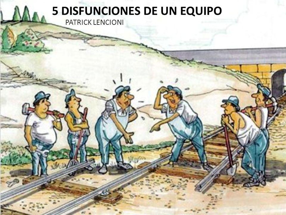 5 DISFUNCIONES DE UN EQUIPO