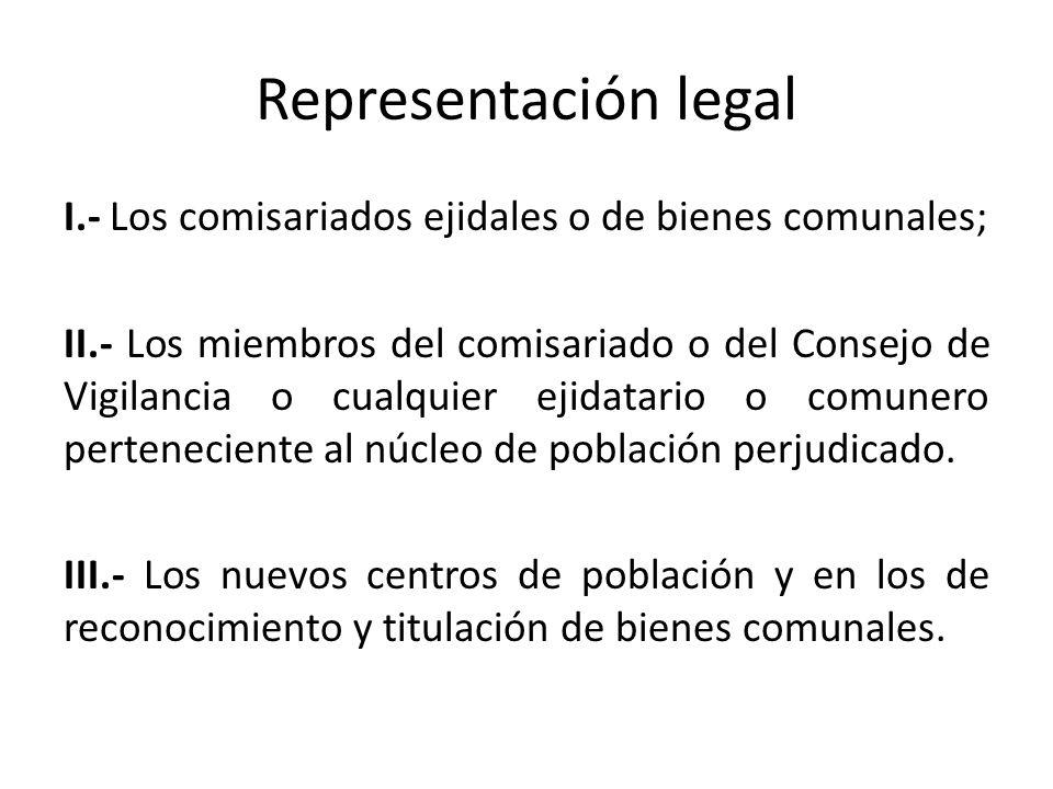 Representación legal I.- Los comisariados ejidales o de bienes comunales;