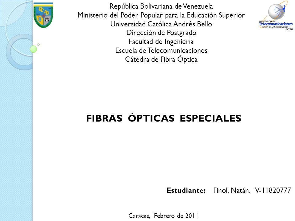 FIBRAS ÓPTICAS ESPECIALES