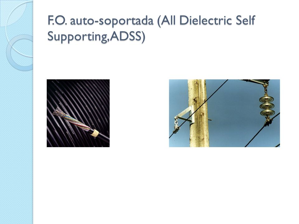 F.O. auto-soportada (All Dielectric Self Supporting, ADSS)