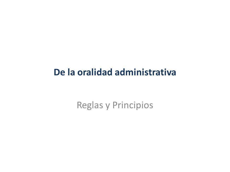 De la oralidad administrativa