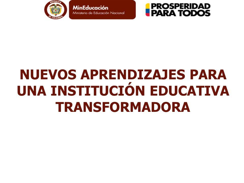 NUEVOS APRENDIZAJES PARA UNA INSTITUCIÓN EDUCATIVA TRANSFORMADORA