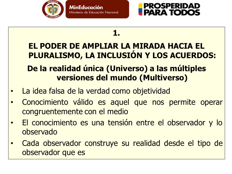 1.EL PODER DE AMPLIAR LA MIRADA HACIA EL PLURALISMO, LA INCLUSIÓN Y LOS ACUERDOS: