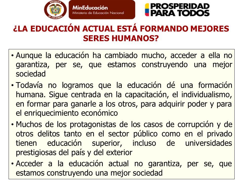 ¿LA EDUCACIÓN ACTUAL ESTÁ FORMANDO MEJORES SERES HUMANOS