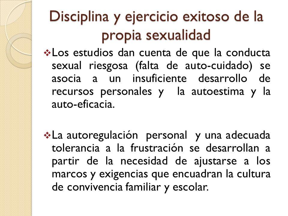 Disciplina y ejercicio exitoso de la propia sexualidad