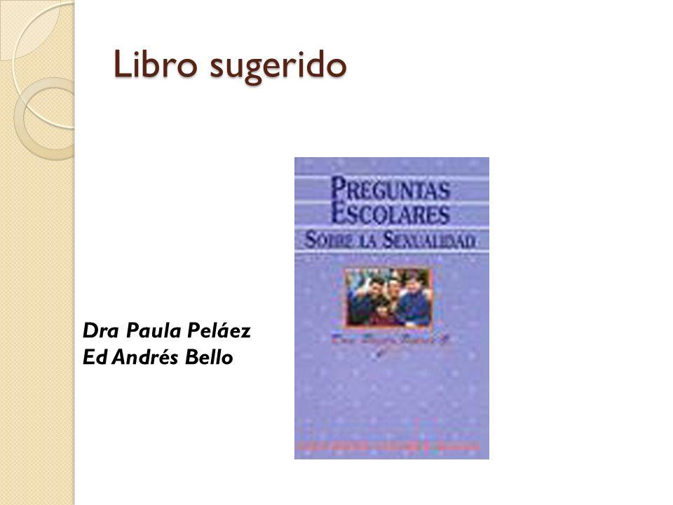 Libro sugerido Dra Paula Peláez Ed Andrés Bello