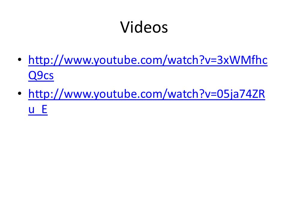 Videos http://www.youtube.com/watch v=3xWMfhcQ9cs
