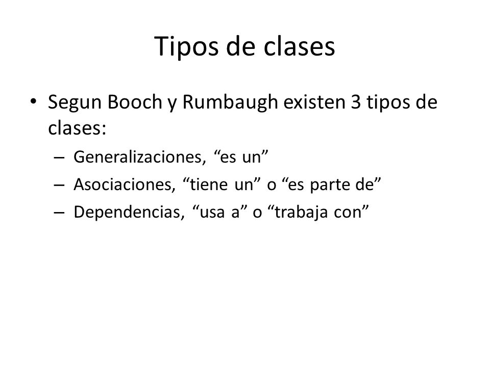 Tipos de clases Segun Booch y Rumbaugh existen 3 tipos de clases: