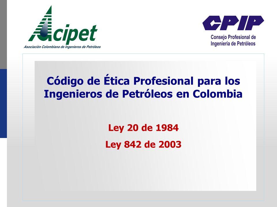 Código de Ética Profesional para los Ingenieros de Petróleos en Colombia
