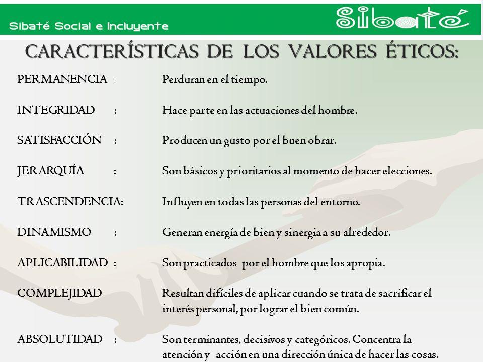 CARACTERÍSTICAS DE LOS VALORES ÉTICOS: