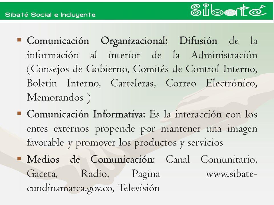 Comunicación Organizacional: Difusión de la información al interior de la Administración (Consejos de Gobierno, Comités de Control Interno, Boletín Interno, Carteleras, Correo Electrónico, Memorandos )
