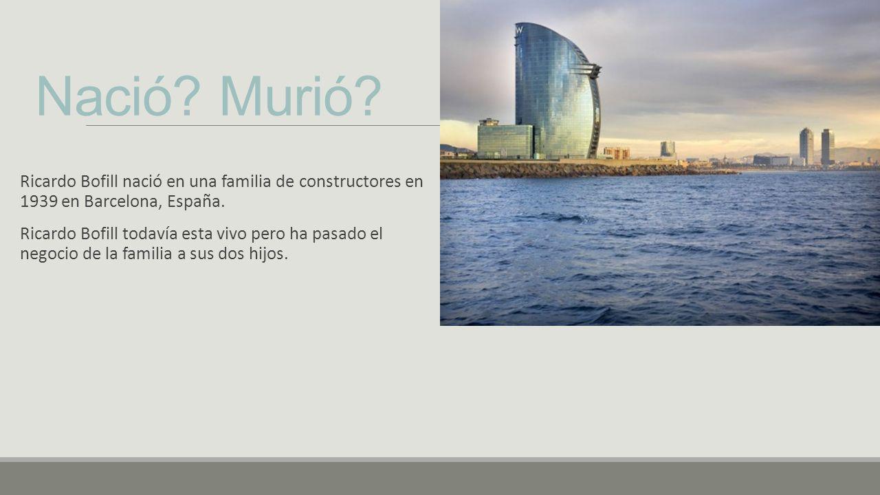 Nació Murió Ricardo Bofill nació en una familia de constructores en 1939 en Barcelona, España.