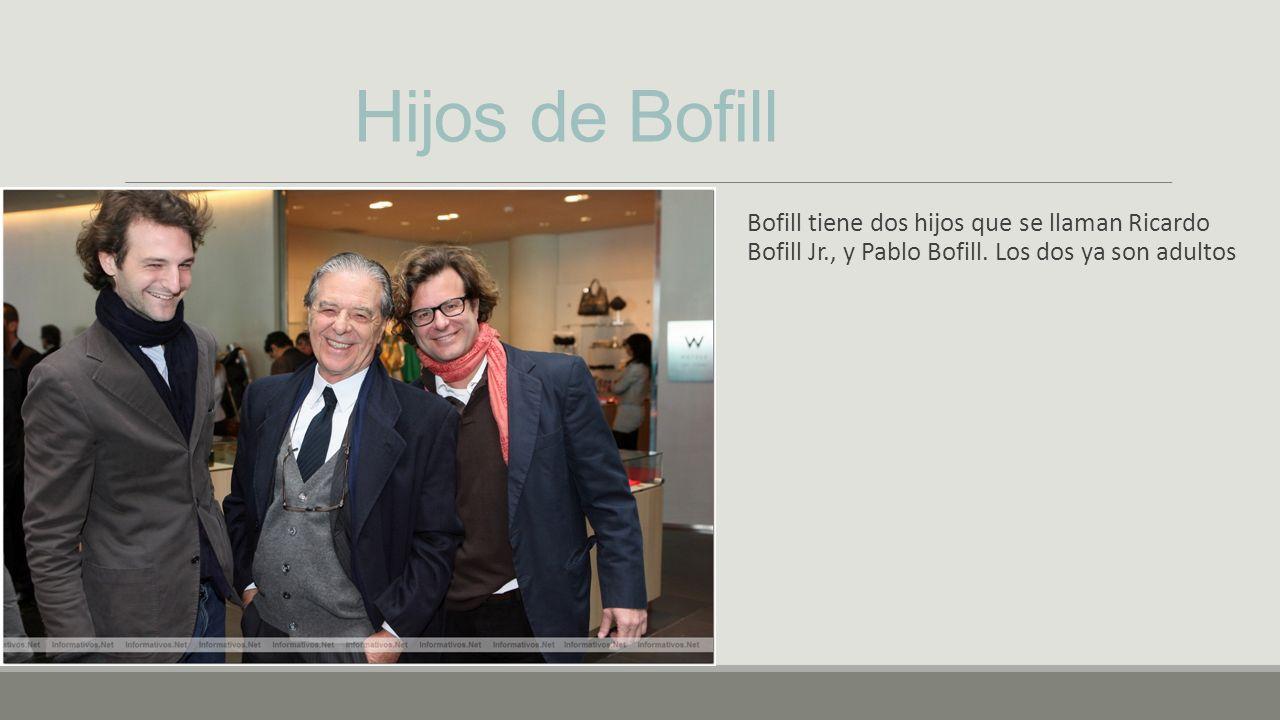 Hijos de Bofill Bofill tiene dos hijos que se llaman Ricardo Bofill Jr., y Pablo Bofill.