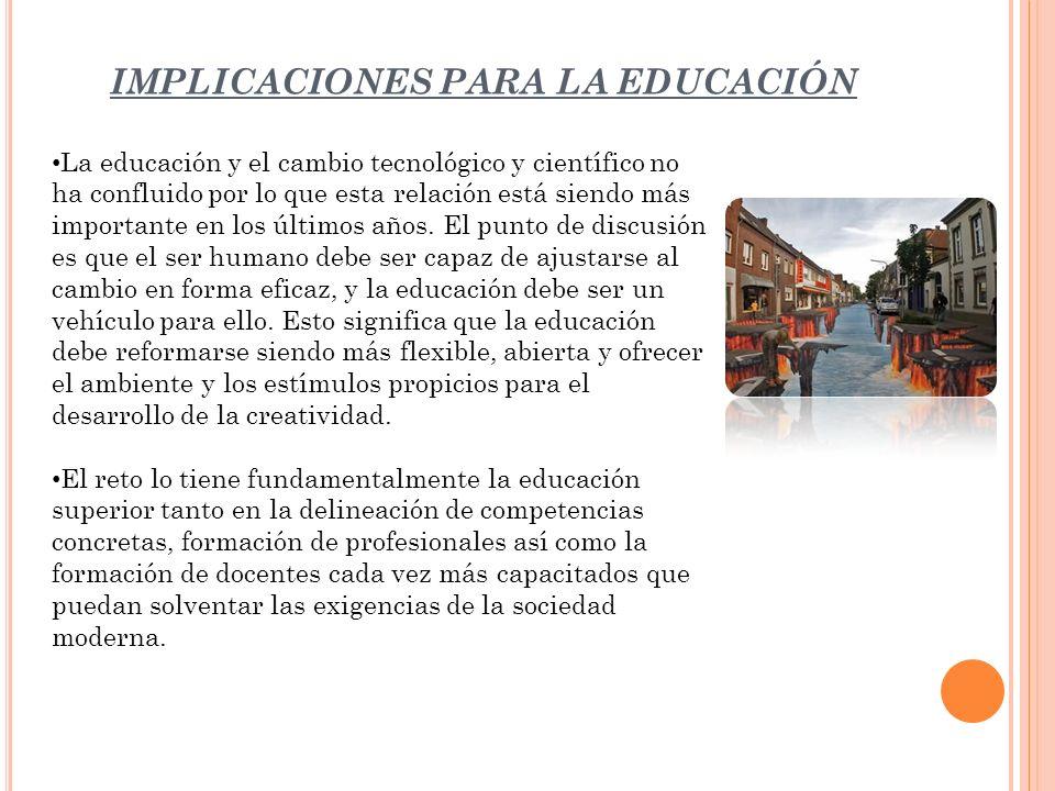 IMPLICACIONES PARA LA EDUCACIÓN