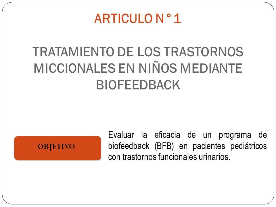 ARTICULO N°1 TRATAMIENTO DE LOS TRASTORNOS MICCIONALES EN NIÑOS MEDIANTE BIOFEEDBACK
