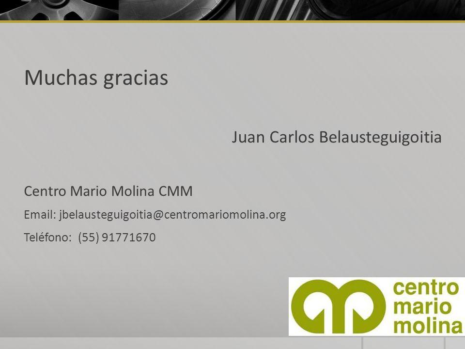 Muchas gracias Juan Carlos Belausteguigoitia Centro Mario Molina CMM