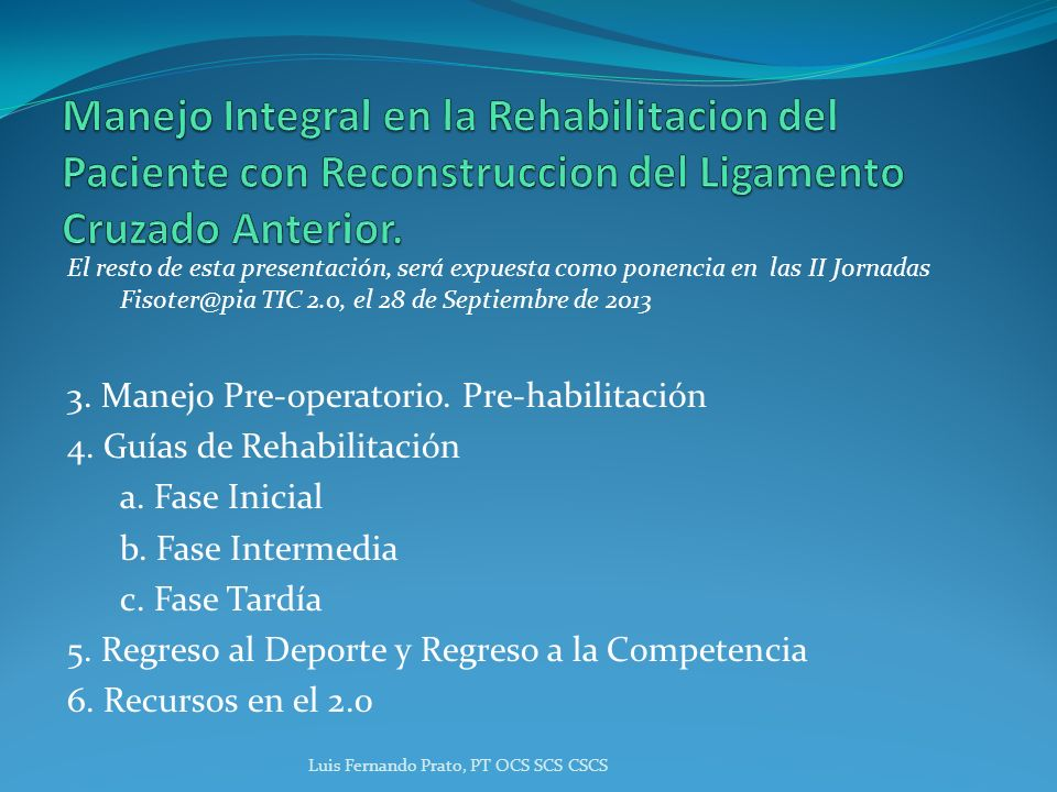 Manejo Integral en la Rehabilitacion del Paciente con Reconstruccion del Ligamento Cruzado Anterior.