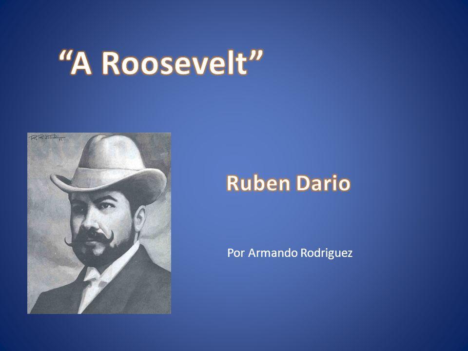 A Roosevelt Ruben Dario Por Armando Rodriguez