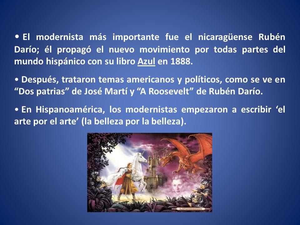 El modernista más importante fue el nicaragüense Rubén Darío; él propagó el nuevo movimiento por todas partes del mundo hispánico con su libro Azul en 1888.