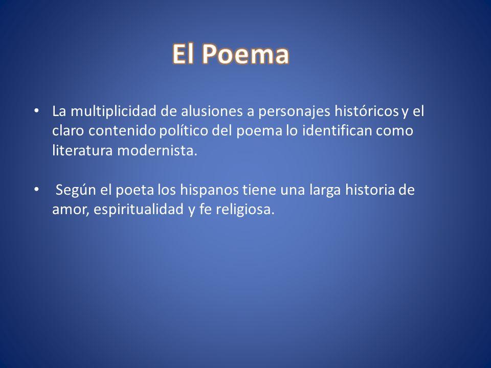 El Poema La multiplicidad de alusiones a personajes históricos y el claro contenido político del poema lo identifican como literatura modernista.