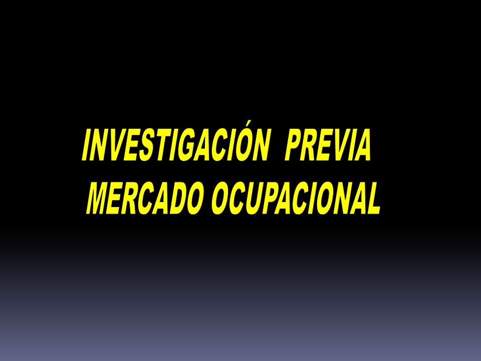 INVESTIGACIÓN PREVIA MERCADO OCUPACIONAL