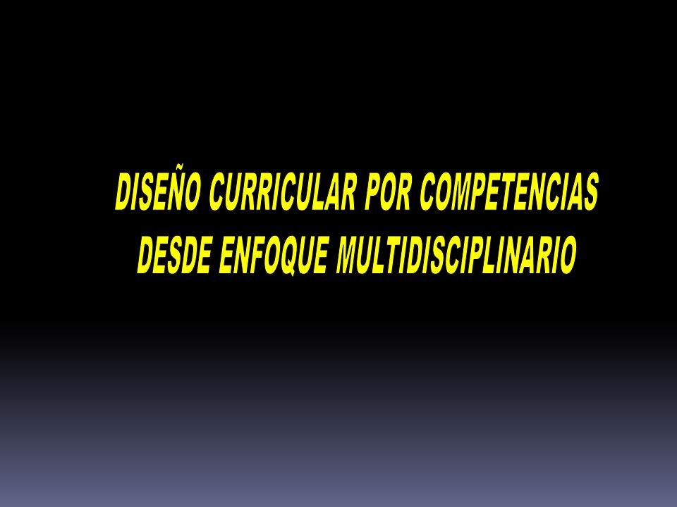 DISEÑO CURRICULAR POR COMPETENCIAS DESDE ENFOQUE MULTIDISCIPLINARIO