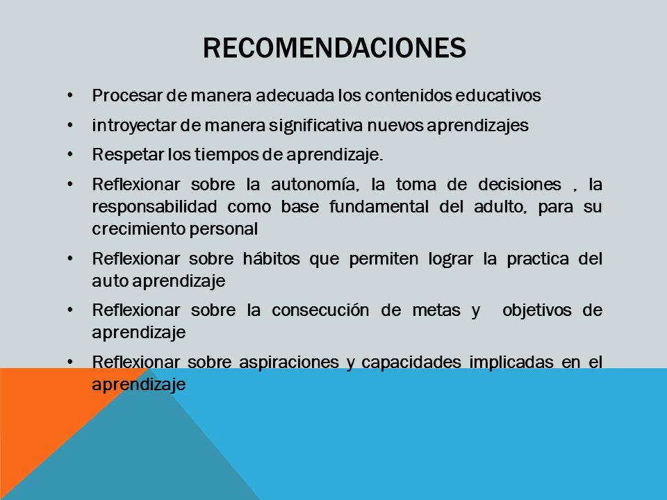 RECOMENDACIONES Procesar de manera adecuada los contenidos educativos