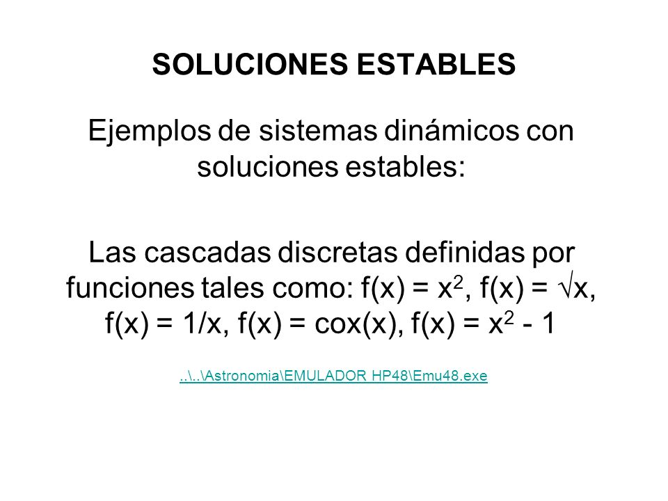 Ejemplos de sistemas dinámicos con soluciones estables: