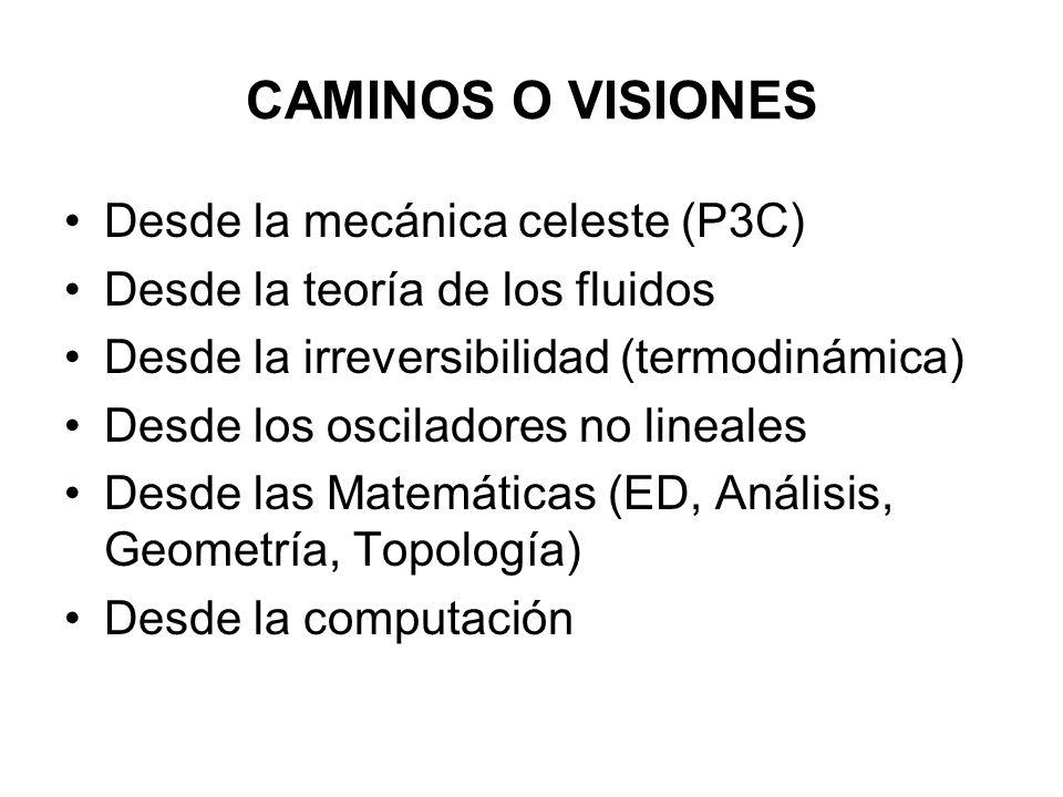 CAMINOS O VISIONES Desde la mecánica celeste (P3C)