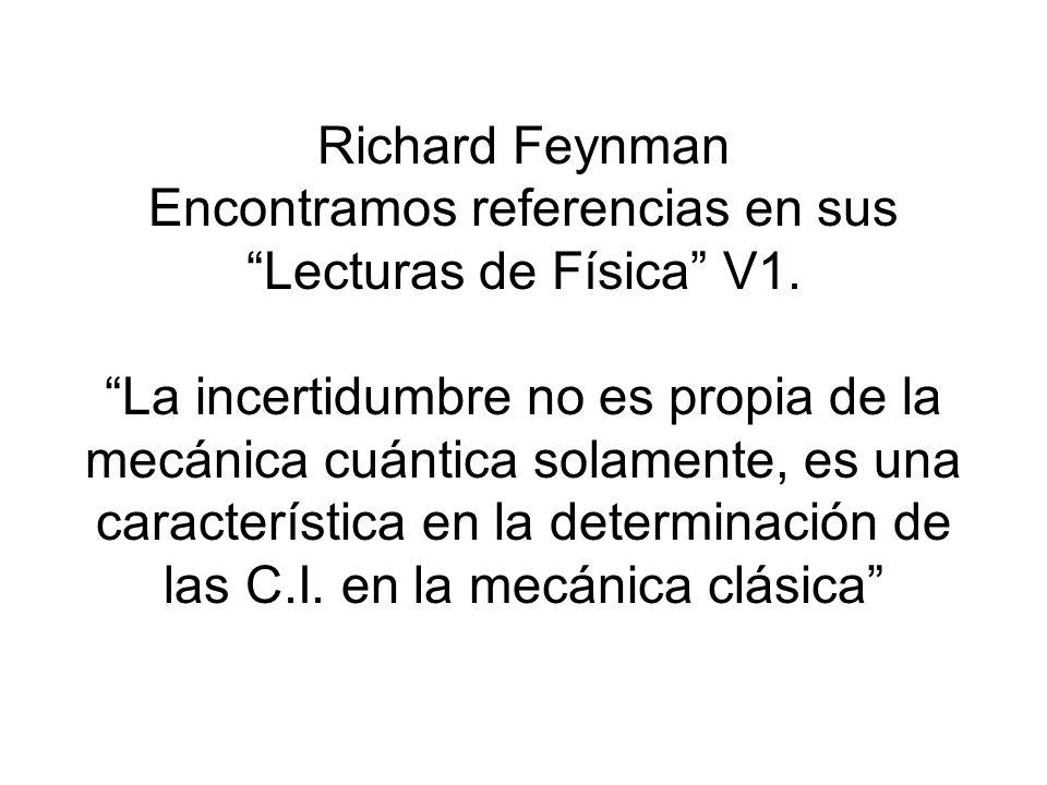 Richard Feynman Encontramos referencias en sus Lecturas de Física V1