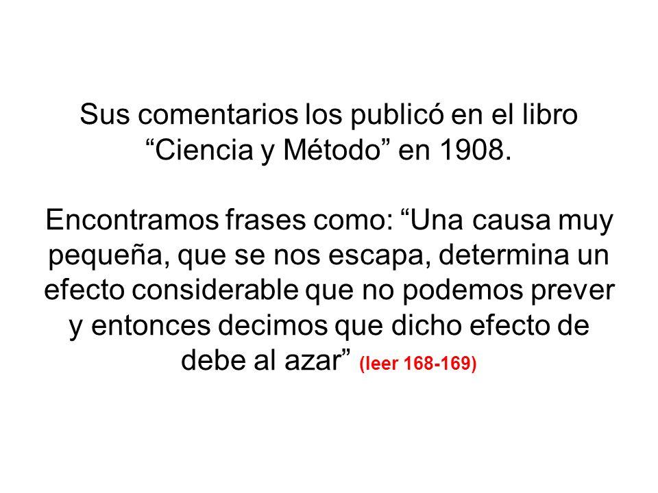Sus comentarios los publicó en el libro Ciencia y Método en 1908