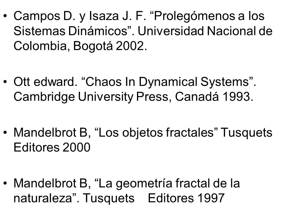 Campos D. y Isaza J. F. Prolegómenos a los Sistemas Dinámicos