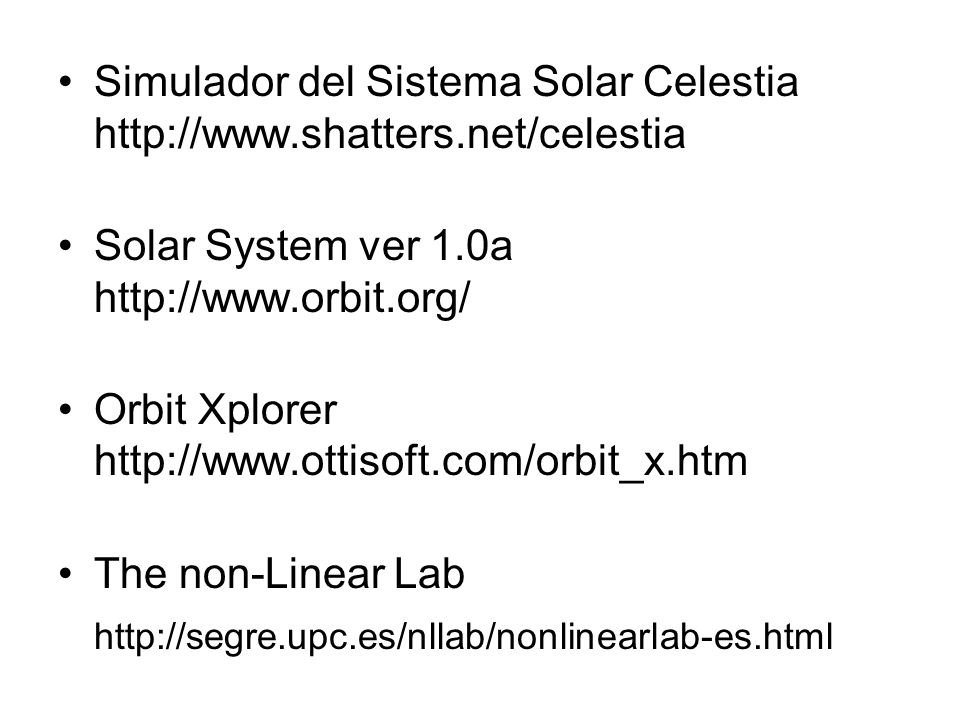 Simulador del Sistema Solar Celestia http://www.shatters.net/celestia