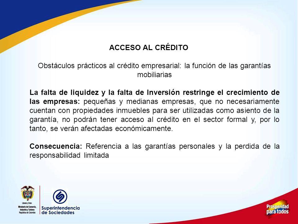 ACCESO AL CRÉDITO Obstáculos prácticos al crédito empresarial: la función de las garantías mobiliarias.
