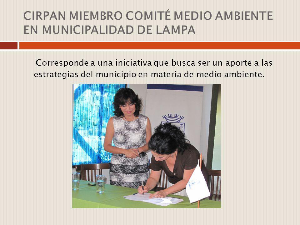 CIRPAN MIEMBRO COMITÉ MEDIO AMBIENTE EN MUNICIPALIDAD DE LAMPA
