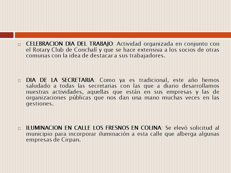 CELEBRACION DIA DEL TRABAJO: Actividad organizada en conjunto con el Rotary Club de Conchalí y que se hace extensiva a los socios de otras comunas con la idea de destacar a sus trabajadores.