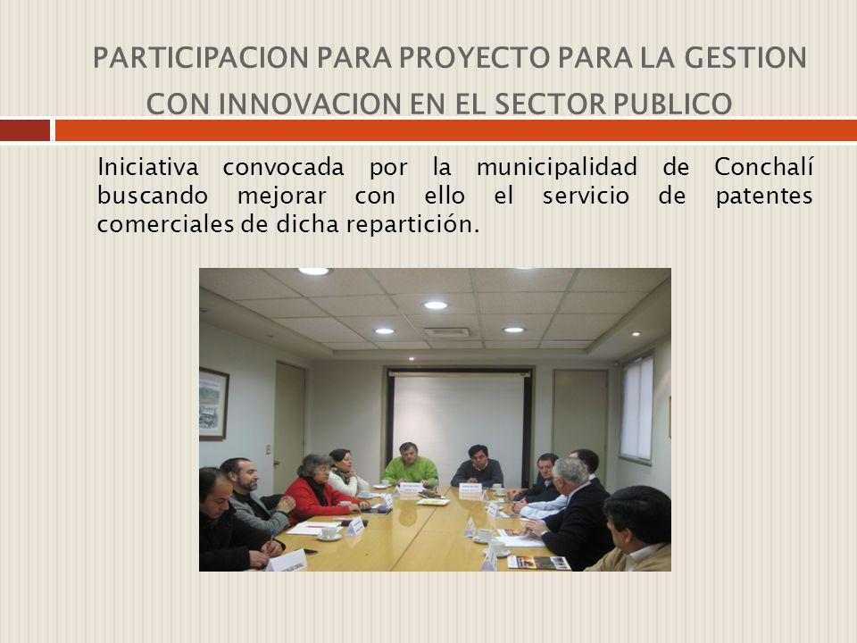 PARTICIPACION PARA PROYECTO PARA LA GESTION CON INNOVACION EN EL SECTOR PUBLICO