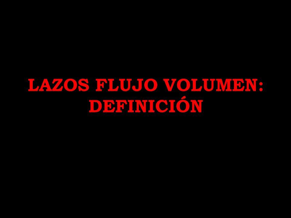 LAZOS FLUJO VOLUMEN: DEFINICIÓN