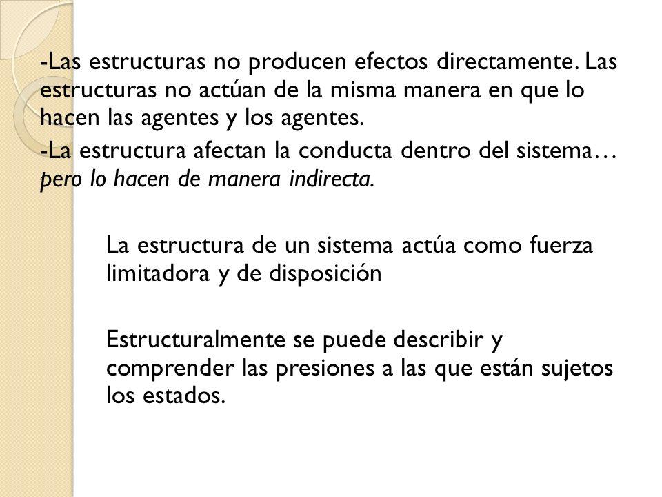 -Las estructuras no producen efectos directamente