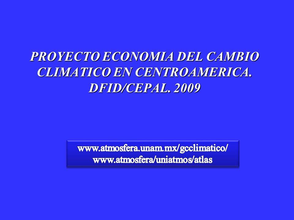 PROYECTO ECONOMIA DEL CAMBIO CLIMATICO EN CENTROAMERICA. DFID/CEPAL