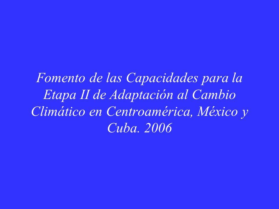Fomento de las Capacidades para la Etapa II de Adaptación al Cambio Climático en Centroamérica, México y Cuba.