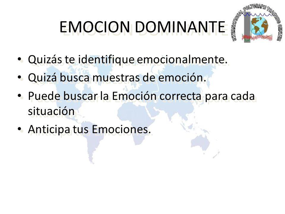 EMOCION DOMINANTE Quizás te identifique emocionalmente.
