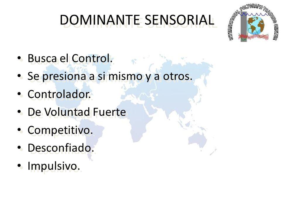 DOMINANTE SENSORIAL Busca el Control.