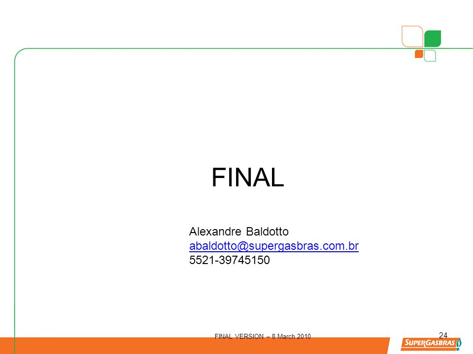 FINAL Alexandre Baldotto abaldotto@supergasbras.com.br 5521-39745150