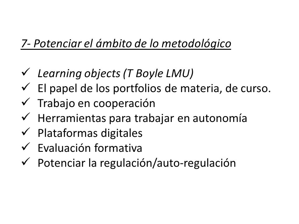 7- Potenciar el ámbito de lo metodológico
